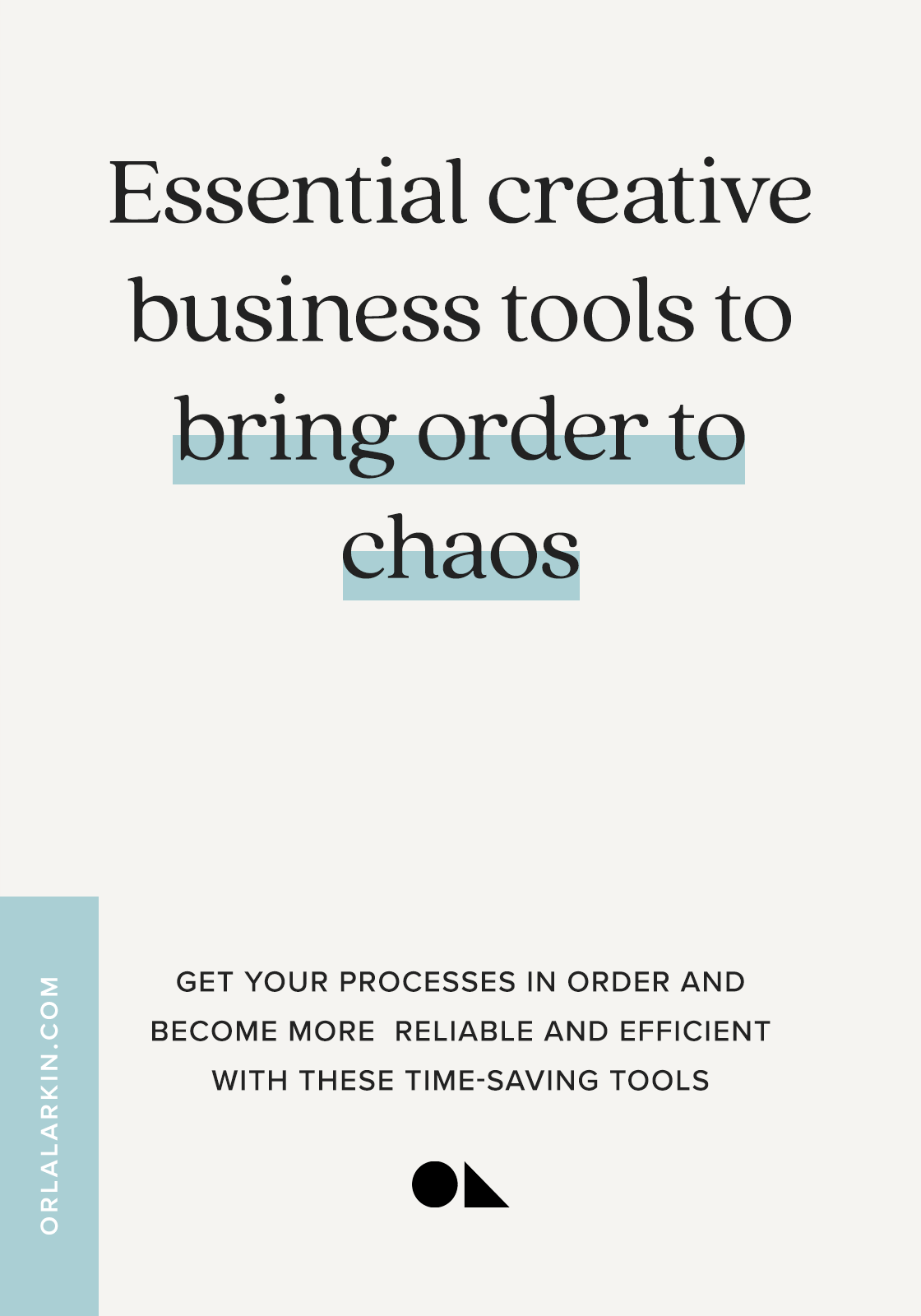 Essential creative business tools to bring order to chaos
