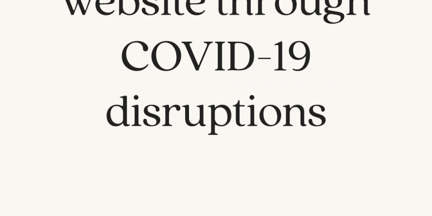 8 tips to prepare and manage your website through COVID-19 disruptions